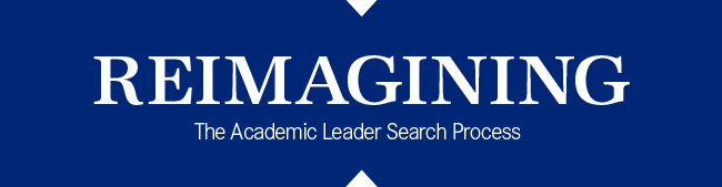 Reimagining the Academic Leader Search Process